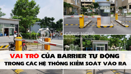 Vai trò của barrier tự động trong các hệ thống kiểm soát vào ra