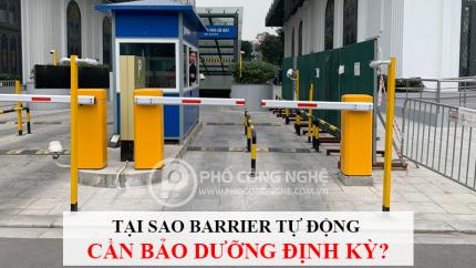 Tại sao Barrier tự động cần bảo dưỡng định kỳ